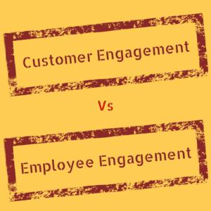 Customer Engagement and Employee Engagement